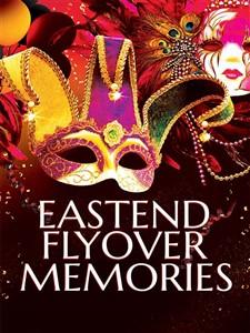 Eastend Flyover Memories