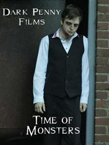 Dark Penny Films - Time Of Monsters